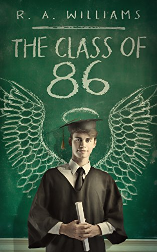 The Class of 86 by R.A. Williams