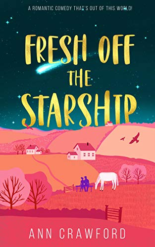 Fresh off the Starship             by Ann Crawford