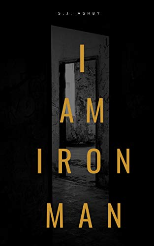 I Am Iron Man by S.J. Ashby