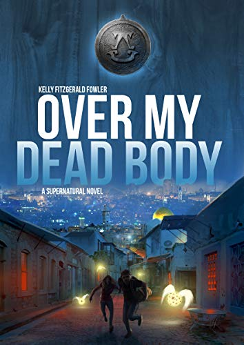 Over My Dead Body: A Supernatural Novel by Kelly Fitzgerald Fowler