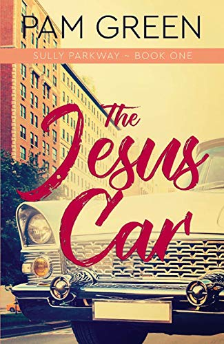 The Jesus Car (Sully Parkway Book 1) by Pam Green
