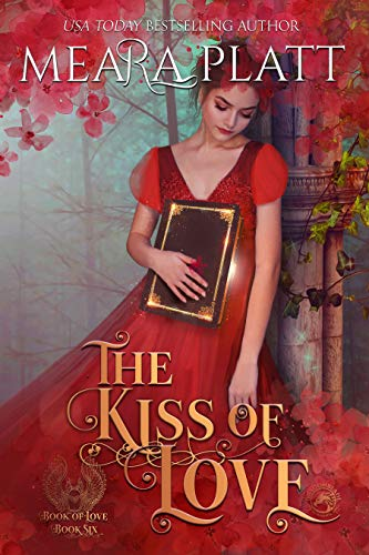 The Kiss of Love by Meara Platt