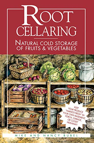 Root Cellaring: Natural Cold Storage of Fruits & Vegetables by Mike Bubel