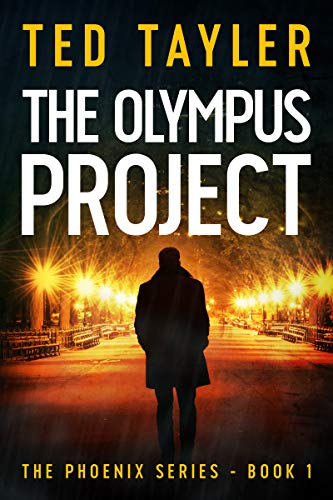 The Olympus Project: The Phoenix Series Book 1 by Ted Tayler