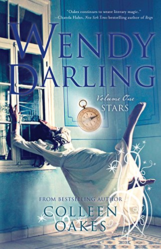 Wendy Darling: Volume 1: Stars by Colleen Oakes