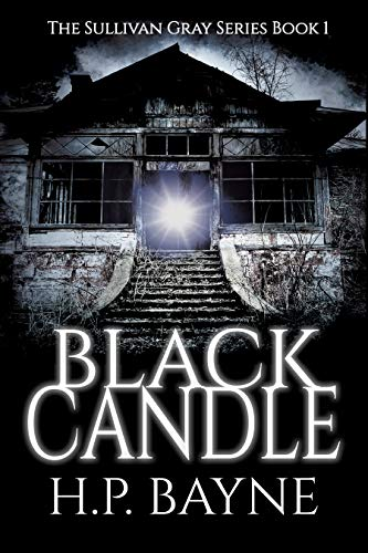 Black Candle (The Sullivan Gray Book 1) by H.P. Bayne