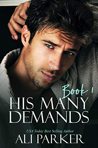 His Many Demands Book 1 by Ali Parker