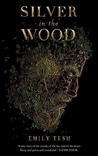 Silver in the Wood (The Greenhollow Duology Book 1) by Emily Tesh