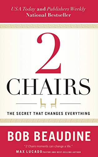2 Chairs: The Secret That Changes Everything by Bob Beaudine