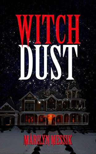 Witch Dust: A Paranormal Comedy Thriller by Marilyn Messik