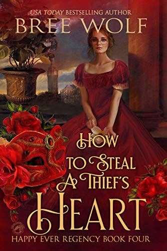 How to Steal a Thief's Heart (Happy Ever Regency Book 4) by Bree Wolf