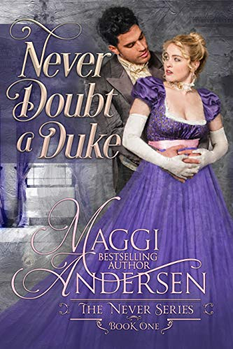 Never Doubt a Duke (The Never Series Book 1) by Maggi Andersen
