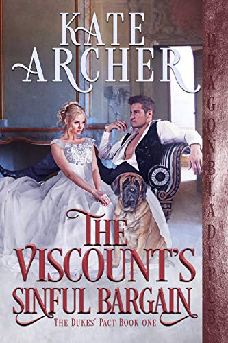 The Viscount's Sinful Bargain (The Dukes' Pact Book 1) by Kate Archer