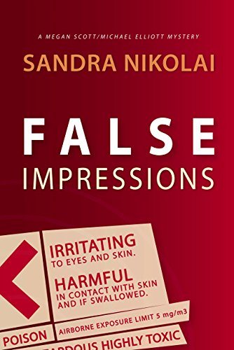 False Impressions (Megan Scott/Michael Elliott Mystery Book 1) by Sandra Nikolai