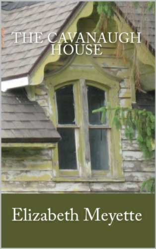 The Cavanaugh House by Elizabeth Meyette