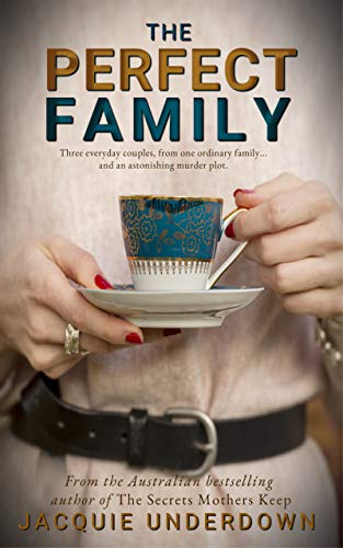 The Perfect Family by Jacquie Underdown