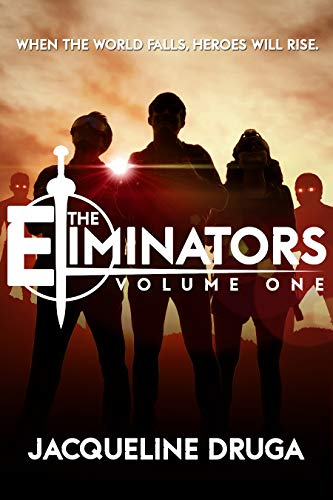 The Eliminators: Volume One by Jacqueline Druga
