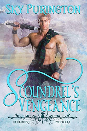 Scoundrel's Vengeance (Highlander's Pact Book 1) by Sky Purington