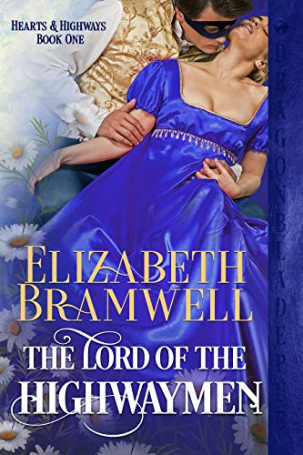 The Lord of the Highwaymen by Elizabeth Bramwell