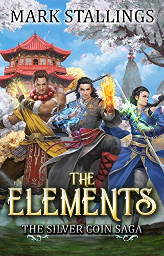The Elements (Silver Coin Saga Book 1) by Mark Stallings