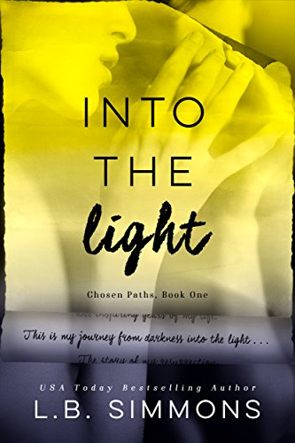 Into the Light (Chosen Paths Book 1) by L.B. Simmons