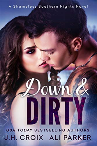 Down & Dirty by Ali Parker & J. H. Croix