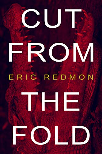 Cut from the Fold by Eric Redmon