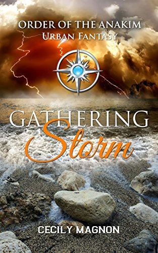 Gathering Storm: Order of the Anakim (The Order of the Anakim Book 1) by Cecily Magnon