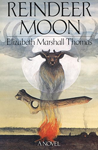 Reindeer Moon: A Novel by Elizabeth Marshall Thomas