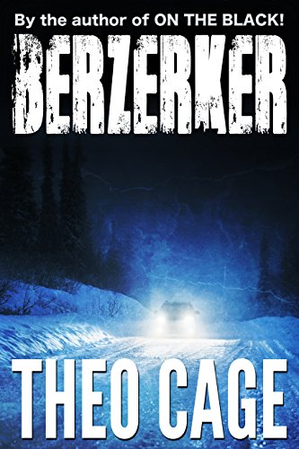 Berzerker: A Mystery Horror Thriller by Theo Cage