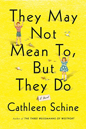 They May Not Mean To, But They Do: A Novel by Cathleen Schine