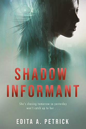 Shadow Informant by Edita A. Petrick