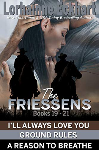 The Friessens Books 19 - 21 by Lorhainne Eckhart
