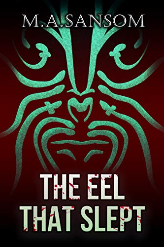 The Eel That Slept by Martin Sansom