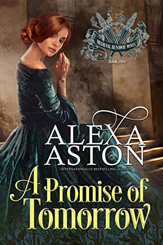 A Promise of Tomorrow (Medieval Runaway Wives Book 2) by Alexa Aston