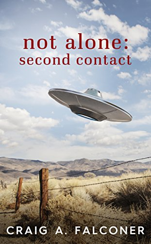Not Alone: Second Contact by Craig A. Falconer