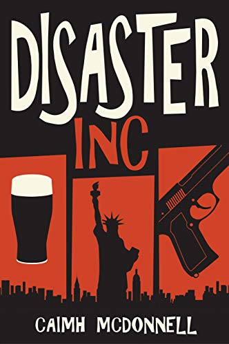Disaster Inc (McGarry Stateside Book 1) by Caimh McDonnell