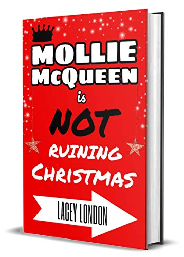 Mollie McQueen is NOT Ruining Christmas by Lacey London