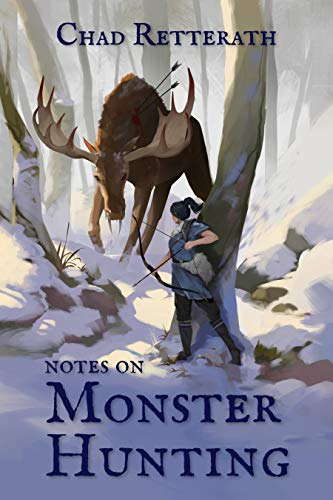 Notes on Monster Hunting by Chad Retterath