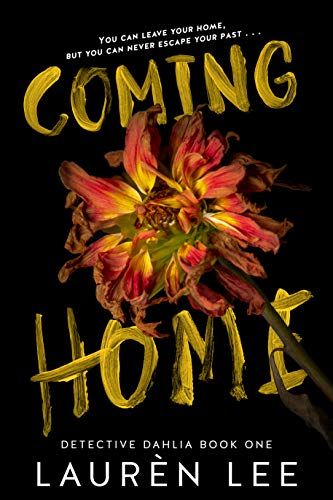 Coming Home (Detective Dahlia Book 1) by Laurèn Lee