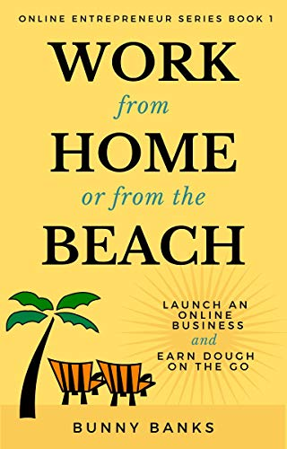 Work from Home or from the Beach by Bunny Banks