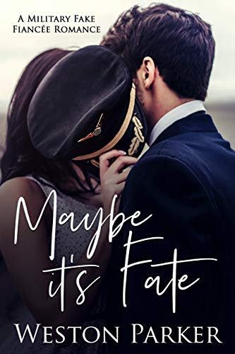 Maybe it's Fate by Weston Parker