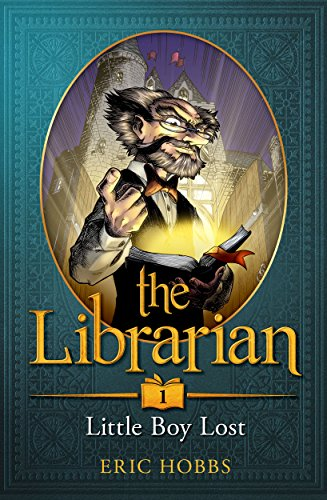 The Librarian (Book One: Little Boy Lost) by Eric Hobbs
