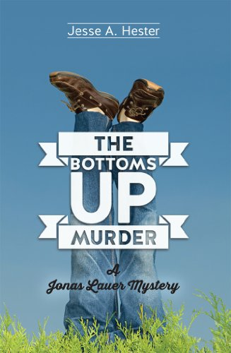 The Bottoms Up Murder: A Jonas Lauer Mystery by Jesse A. Hester