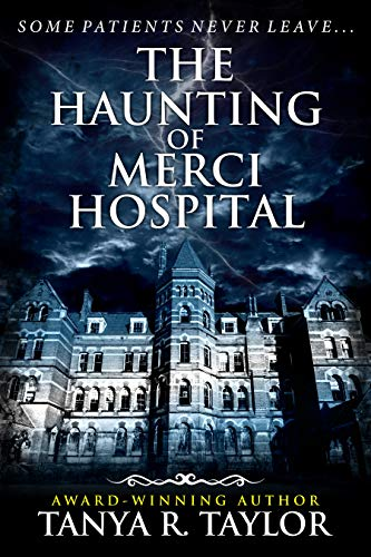 The Haunting of Merci Hospital by Tanya R. Taylor