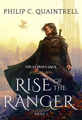 Rise of the Ranger (The Echoes Saga: Book 1) by Philip C. Quaintrell