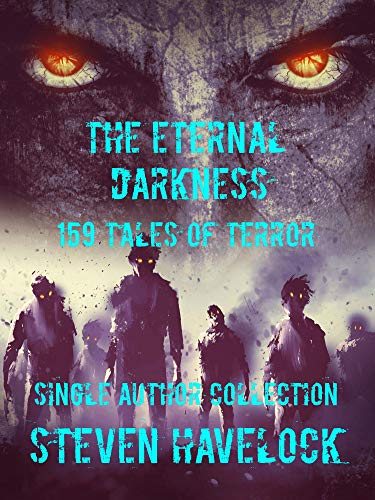 THE ETERNAL DARKNESS: 159 TALES OF TERROR by STEVEN HAVELOCK