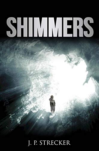Shimmers by J. P. Strecker