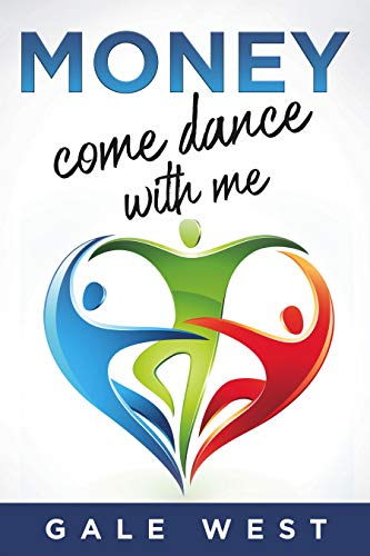Money, Come Dance With Me by Gale West