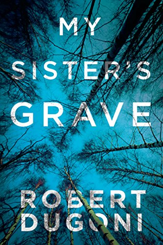 My Sister's Grave (Tracy Crosswhite Book 1) by Robert Dugoni